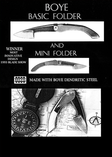 Boye Basic Folder and Mini Folder. Winner most innovative design 1993 Blade Show. Made with Boye Dendritic Steel (BDS) Crafted by Todd Kopp