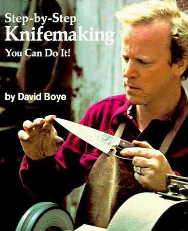 Boye Book - Step-by-Step Knifemaking - You Can Do it!