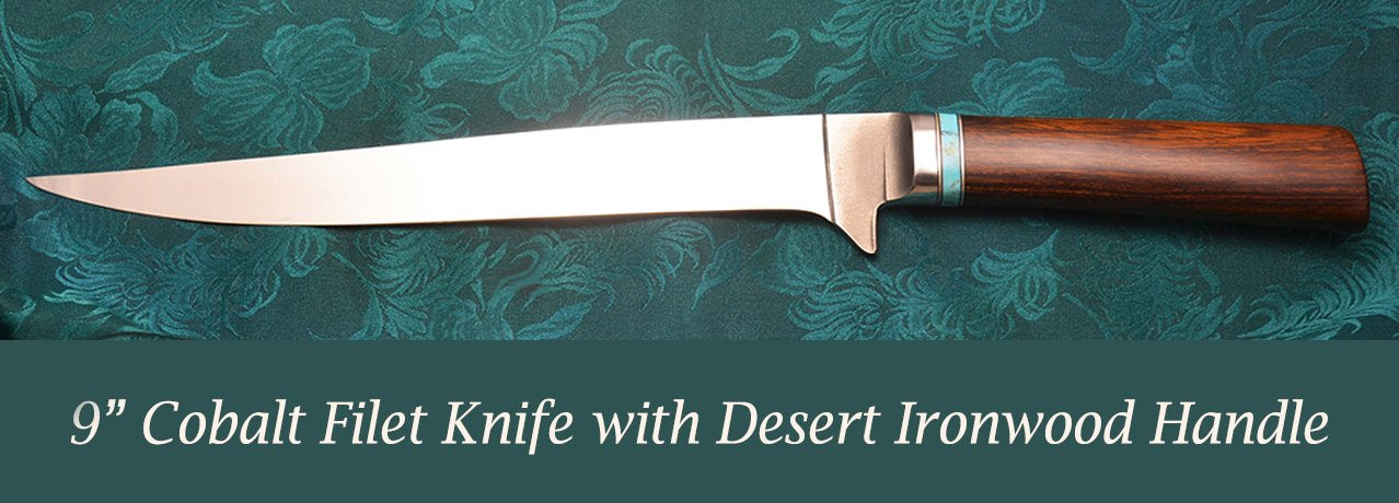 9 inch Cobalt Filet knife with Desert Ironwood Handle