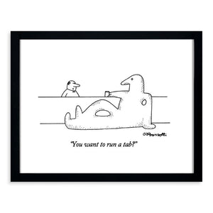 Barsotti - You want to run a tab? 11x14 Framed Print