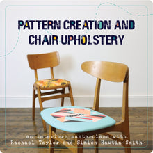 Load image into Gallery viewer, Pattern Creation + Chair Upholstery