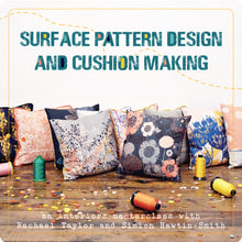 Load image into Gallery viewer, Surface Pattern Design and Cushion Making