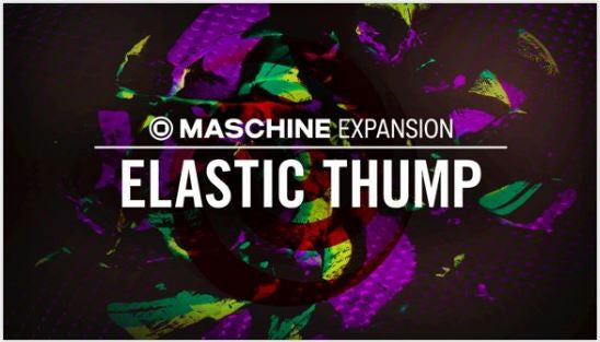 Elastic Thump Native Instruments Expansion