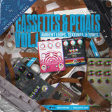 Cassettes & Pedals Vol. 1 - Ambient Loops, Textures, and Tones