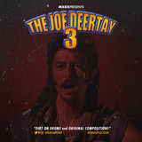The Joe Deertay 3