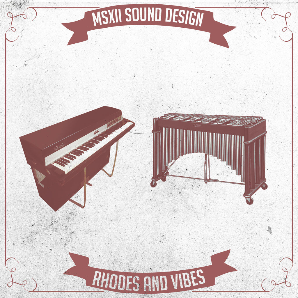 MSXII Rhodes and Vibes