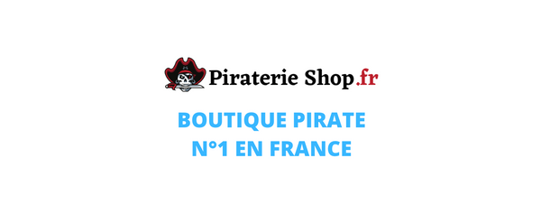 PIRATERIE SHOP : BOUTIQUE PIRATE