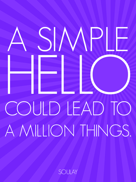 a simple hello could lead to a million things   poster