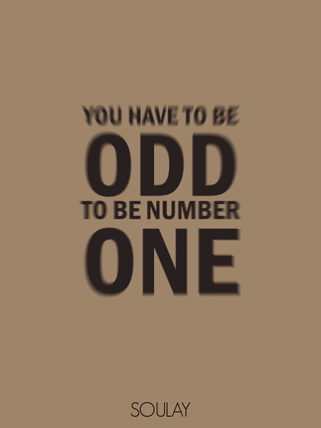You have to be ODD to be number ONE (Poster)