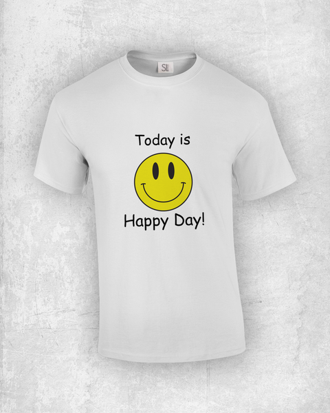 Today is Happy Day! Smiley T-Shirt!