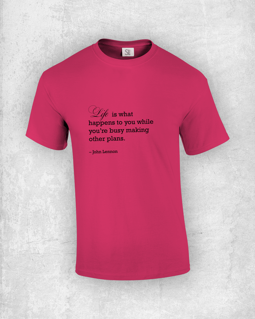 Life is what happens to you while you're busy making other plans - John Lennon - Quote T-Shirt Design