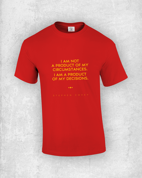 I am not a product of my circumstances. I am a product of my decisions. - Stephen Covey - Quote T-Shirt Design
