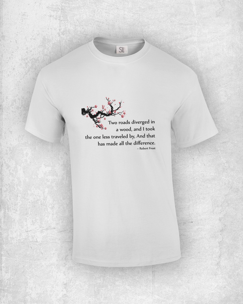 Two roads diverged in a wood, and I took the one less traveled by, And that has made all the difference. - Robert Frost - Quote T-Shirt Design