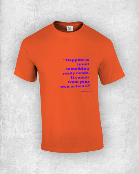 Happiness is not something ready made. It comes from your own actions. - Dalai Lama - Quote T-Shirt Design