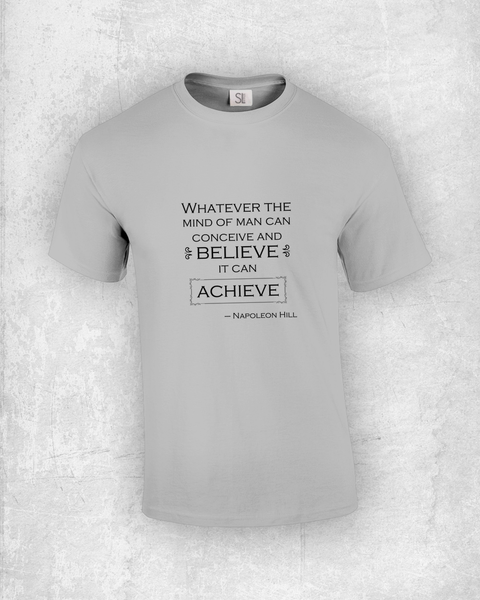 Whatever the mind of man can conceive and believe it can achieve - Napoleon Hill - Quote T-Shirt Design