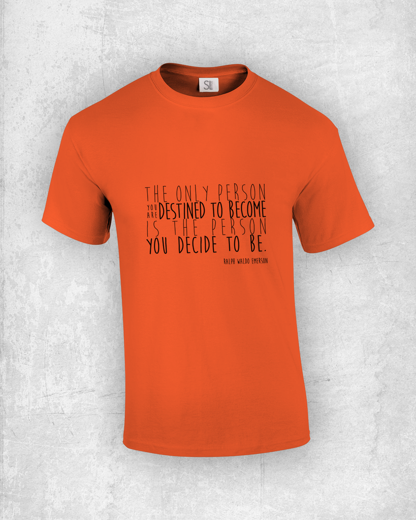 The only person you are destined yo become is the person you decide to be. - Ralph Waldo Emerson - Quote T-Shirt Design