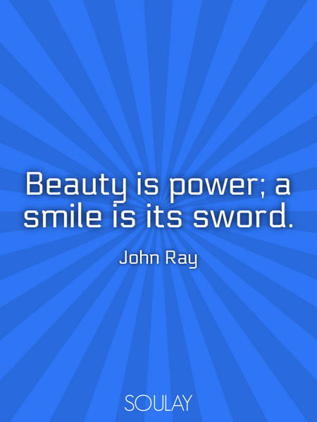 Beauty is power; a smile is its sword. (Poster)