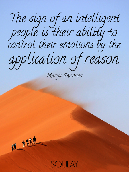 The sign of an intelligent people is their ability to control their emotions by the application o... (Poster)