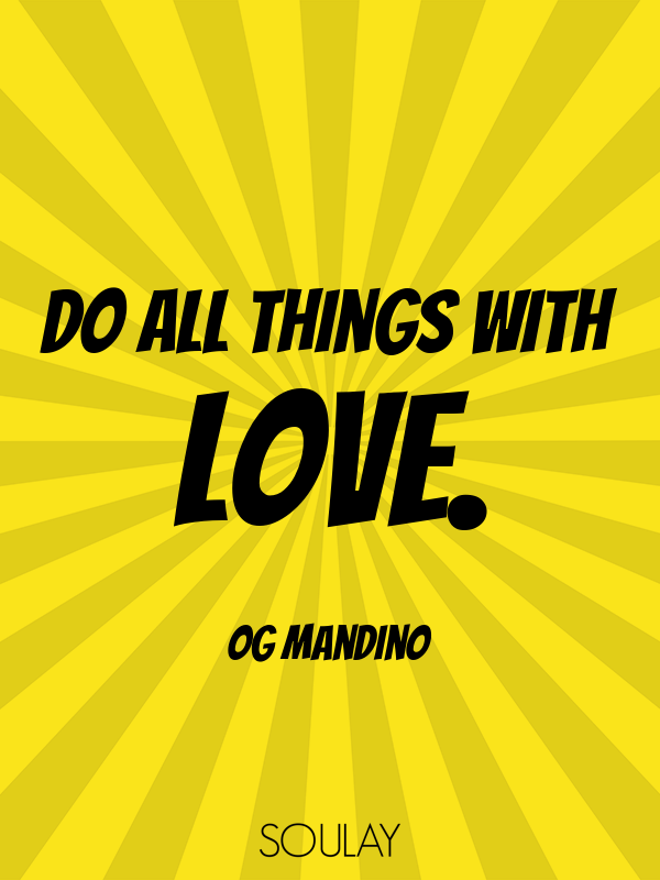 Do all things with love. - Quote Poster
