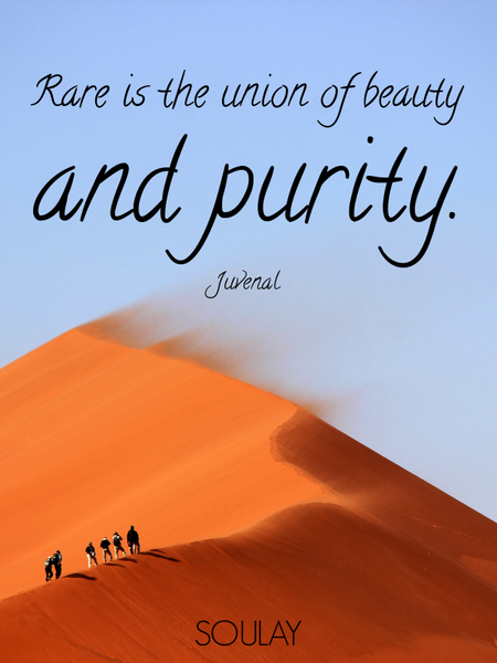 Rare is the union of beauty and purity. (Poster)