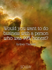 Would you want to do business with a person who was 99% honest? - Quote Poster