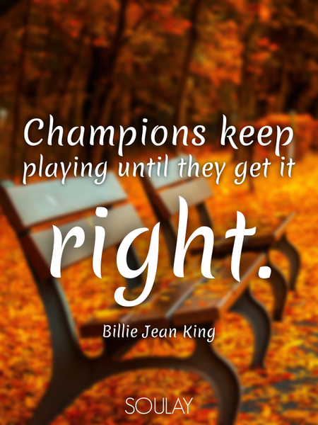 Champions keep playing until they get it right. (Poster)