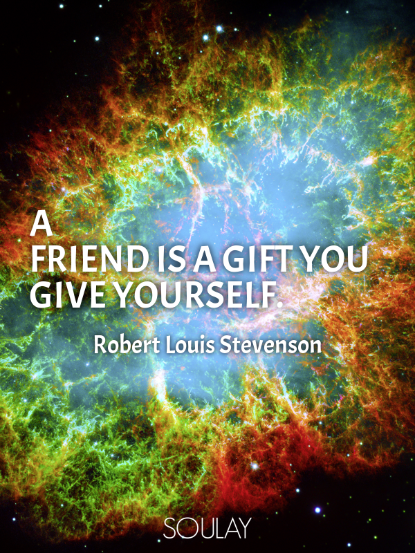 A friend is a gift you give yourself. (Poster) – Soulay