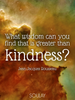 What wisdom can you find that is greater than kindness? - Quote Poster