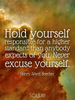 Hold yourself responsible for a higher standard than anybody expect... - Quote Poster