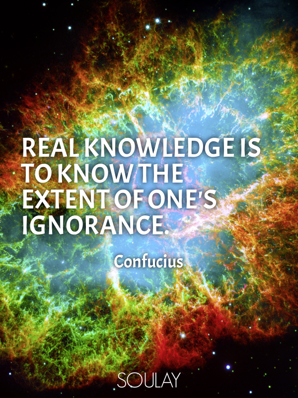 Real Knowledge Is To Know The Extent Of Ones Ignorance Poster