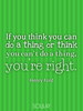 If you think you can do a thing or think you can't do a thing, you'... - Quote Poster