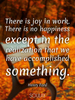 There is joy in work. There is no happiness except in the realizati... - Quote Poster