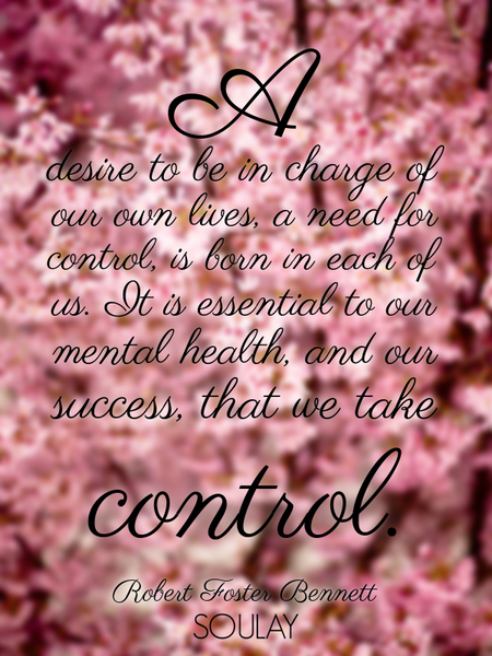 A desire to be in charge of our own lives, a need for control, is born in each of us. It is essen... (Poster)