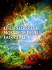 Life itself is the most wonderful fairy tale. - Quote Poster