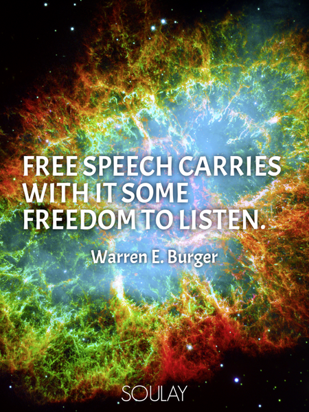 Free speech carries with it some freedom to listen. (Poster)