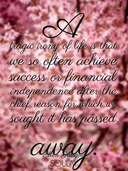 A tragic irony of life is that we so often achieve success or financial independence after the ch... (Poster)