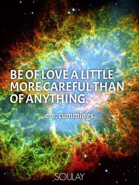 Be of love a little more careful than of anything. (Poster)