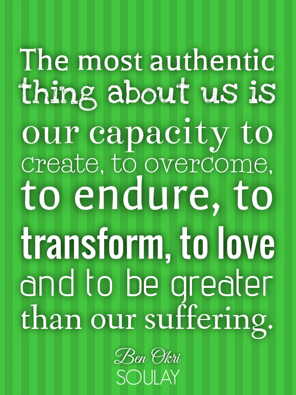 Beau The Most Authentic Thing About Us Is Our Capacity To Create, To Ove.