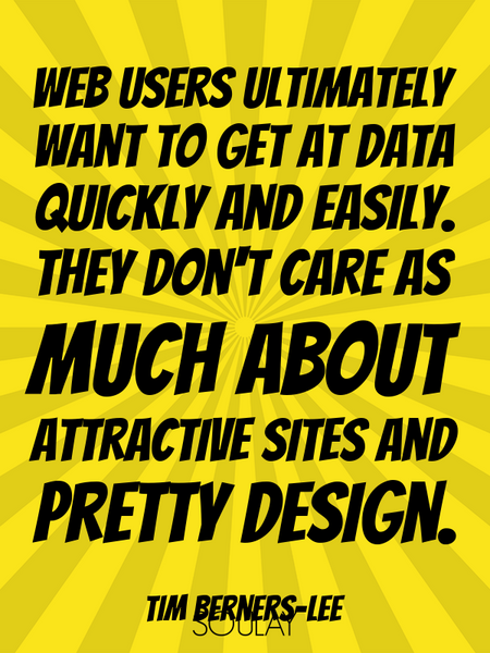 Web users ultimately want to get at data quickly and easily. They don't care as much about attrac... (Poster)