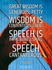 Great wisdom is generous; petty wisdom is contentious. Great speech... - Quote Poster