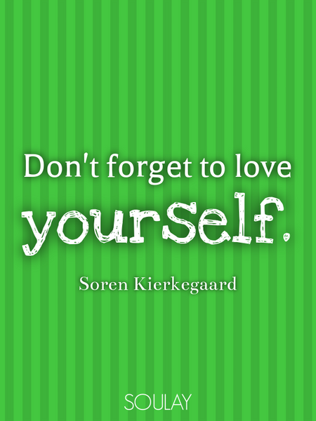 Don't forget to love yourself. (Poster)