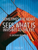 Sometimes the heart sees what is invisible to the eye. - Quote Poster