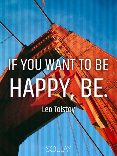If you want to be happy, be. (Poster)