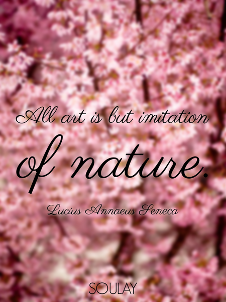 All art is but imitation of nature. (Poster)