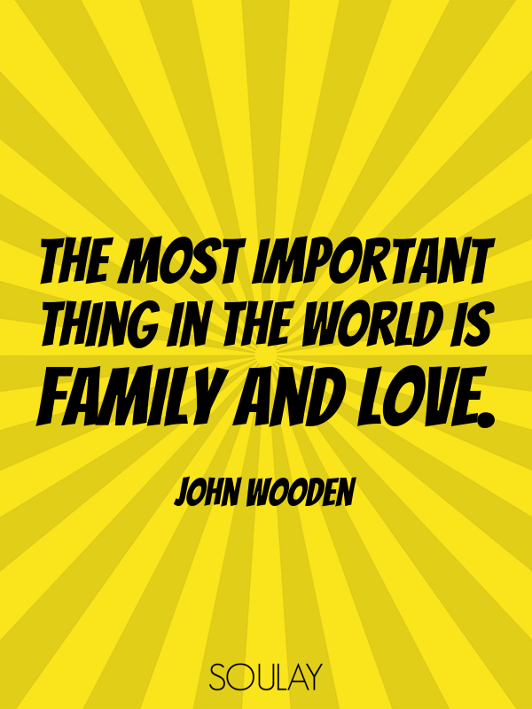 The Most Important Thing In The World Is Family And Love Poster