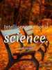 Intelligence is not a science. - Quote Poster
