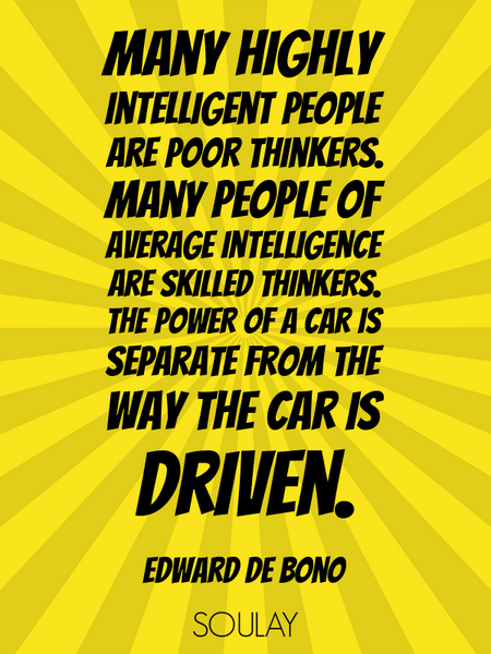 Many highly intelligent people are poor thinkers. Many people of average intelligence are skilled... (Poster)