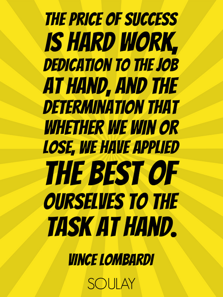The price of success is hard work, dedication to the job at hand, and the determination that whet... (Poster)