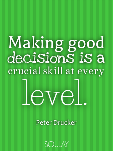 Making good decisions is a crucial skill at every level. (Poster)