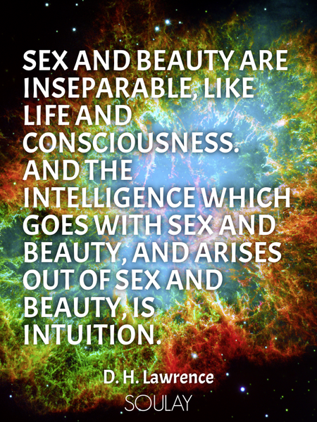 Sex and beauty are inseparable, like life and consciousness. And the intelligence which goes with... (Poster)